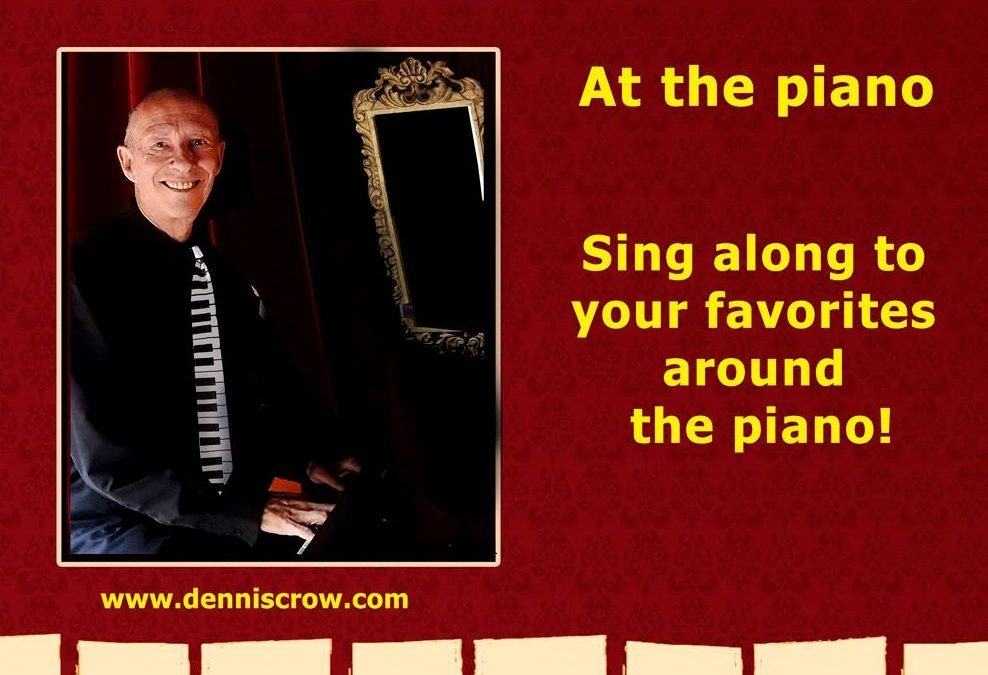 Sing-a-Long with Dennis 9:30pm
